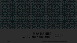 Webinar 2 - Exam training